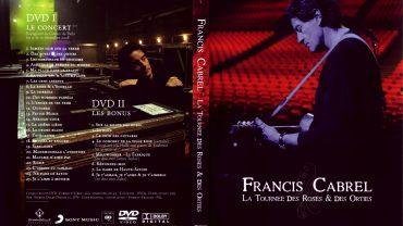 DVD FRANCIS CABREL LA TOURNEE DES ROSES ET DES ORTIES