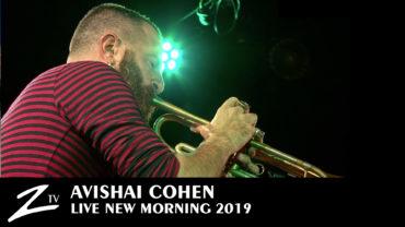 "Avishai Cohen ""Big Vicious"" – New Morning 2019"