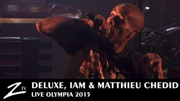 Deluxe, IAM & Matthieu Chedid – Olympia 2015