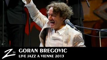 Goran Bregovic – Jazz à Vienne 2013