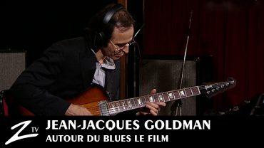 Jean-Jacques Goldman – Michael Jones – Gildas Arzel – Autour du Blues… Le Film