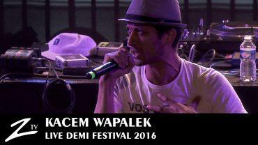 Kacem Wapalek – Demi Festival 2016