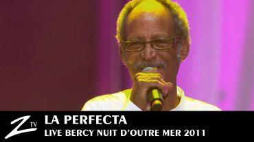 La Perfecta – Nuit d'Outre Mer 2011