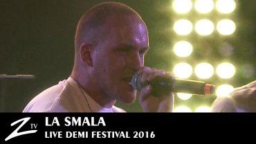 La Smala – Demi Festival 2016