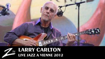 Larry Carlton – Jazz à Vienne 2012