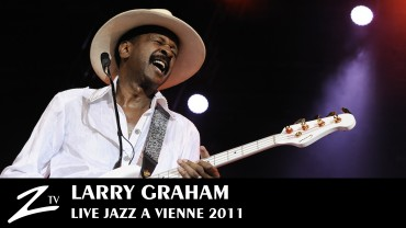 Larry Graham – Jazz à Vienne 2011