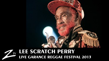 Lee Scratch Perry – Garance Reggae Festival 2013