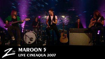 Maroon 5 – Cineaqua 2007