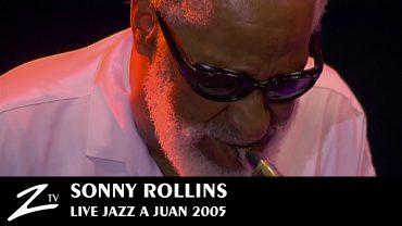 Sonny Rollins – Jazz à Juan 2005