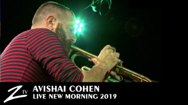 "Avishai Cohen ""Big Vicious"" – New Morning 2019"