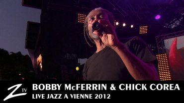 Bobby McFerrin & Chick Corea – Jazz a Vienne