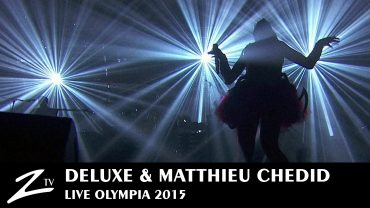 Deluxe feat Matthieu Chedid – Olympia 2015