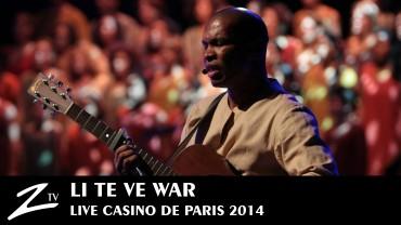 Li Te Ve War – Casino de Paris 2014