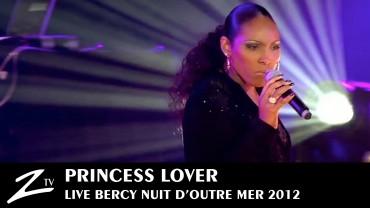 Princess Lover – Nuit d'Outre Mer 2012