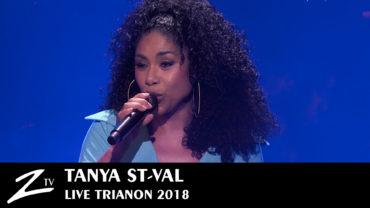 Tanya St-Val – Trianon Paris